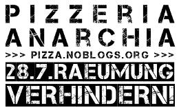 Pizzeria Anarchia 28.7. Räumung verhindern - Web-Banner