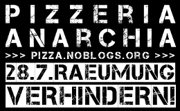 Pizzeria Anarchia 28.7. Räumung verhindern - Web-Banner inverted